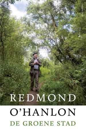 Redmond O'Hanlon De groene stad Recensie