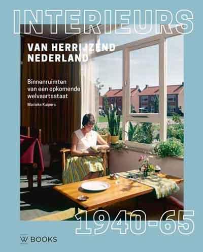 Interieurs van herrijzend Nederland Recensie woonboek van Marieke Kuipers