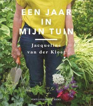 Jacqueline van der Kloet Een jaar in mijn tuin Recensie en Informatie Tuinboek