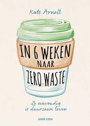 Kate Arnell In 6 weken naar zero waste Recensie