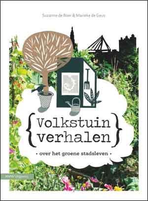 Volkstuinverhalen Boek van Suzanne de Boer en Marieke de Geus