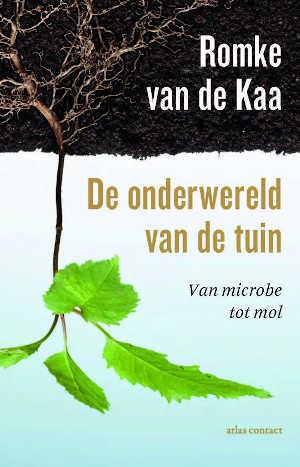 Romke van der Kaa De onderwereld van de tuin Recensie