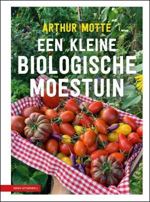 Arthur Motte Een kleine biologische moestuin Recensie tuinboek