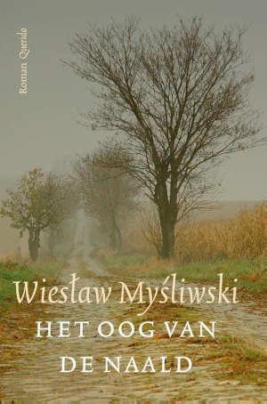 Wiesław Myśliwski Het oog van de naald